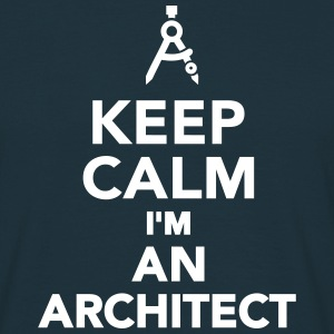 Keep calm I'm an architect T-Shirts - Männer T-Shirt