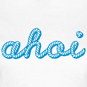 AHOI Sailor, Sailing, Skipper, Surfing, Rope, Sea T-shirts - Vrouwen T-shirt