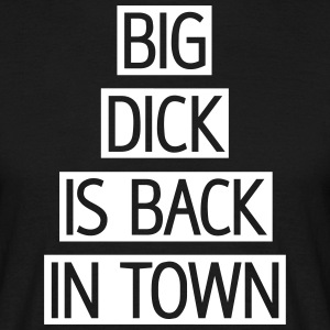 Big dick is back in town, franciscoevans.com T-Shirts - Männer T-Shirt