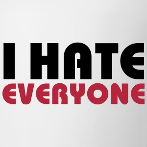 I hate everyone Bottles & Mugs - Mug
