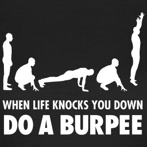 When Life Knocks You Down - Do A Burpee T-Shirts - Women's T-Shirt