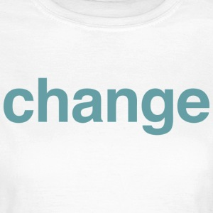 Change T-Shirts - Frauen T-Shirt