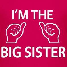 I'm the Big Sister Shirts
