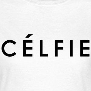 Celfie T-Shirts - Frauen T-Shirt