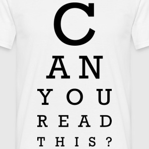 Can you read this? T-Shirts - Men's T-Shirt