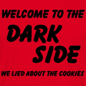 Welcome to the Dark Side-we lied about the cookies Camisetas - Camiseta hombre