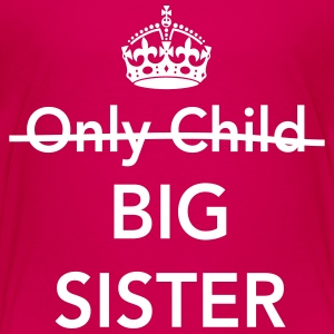 Only Child Big Sister Shirts - Kids' Premium T-Shirt