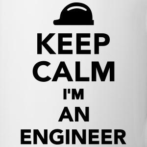 Keep calm I'm an Engineer Flaschen & Tassen - Tasse