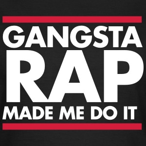 Gangsta rap made me do it Koszulki - Koszulka damska