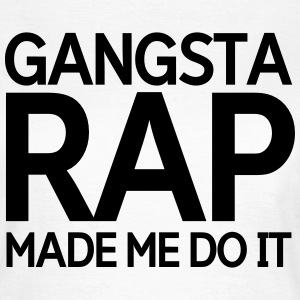Gangsta rap made me do it Camisetas - Camiseta mujer