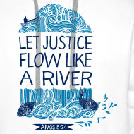 Design ~ Let Justice Flow 2 Hoody