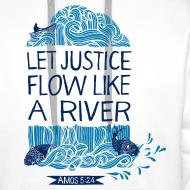 Design ~ Let Justice Flow 2 Hoody