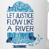 Design ~ Let Justice Flow version 2 Mug