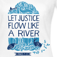 Design ~ Let Justice Flow 2 T-shirt