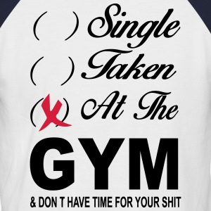 Single Taken At The Gym T-Shirts - Men's Baseball T-Shirt