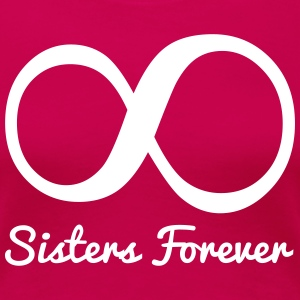 Sisters Forever T-Shirts - Women's Premium T-Shirt
