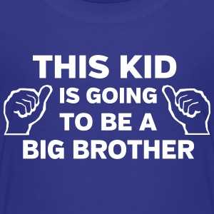 This Kid is Going to Be a Big Brother Shirts - Kids' Premium T-Shirt