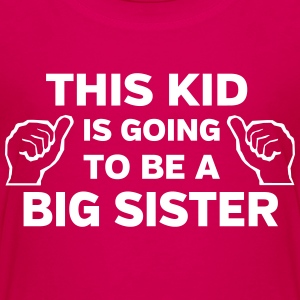 This Kid is Going to Be a Big Sister Shirts - Kids' Premium T-Shirt