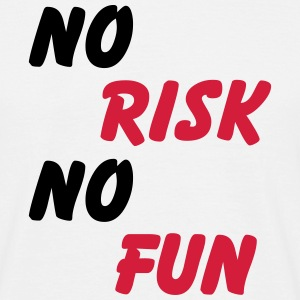 No risk, no Fun T-Shirts - Männer T-Shirt