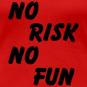 No risk, no fun T-Shirts - Frauen Premium T-Shirt