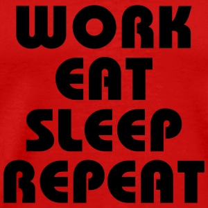 Work Eat Sleep Repeat Koszulki - Koszulka męska Premium