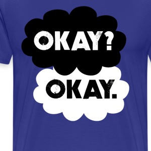 Maybe Okay will be our always T-Shirts - Men's Premium T-Shirt