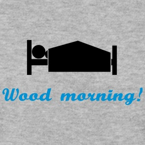 wood morning Hoodies & Sweatshirts - Men's Sweatshirt
