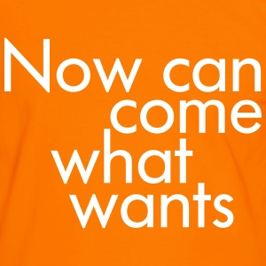 Statement : Now can come what wants - Männer Kontrast-T-Shirt