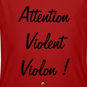 Attention Violent Violon - Jeux de Mots Francois Ville Tee shirts - T-shirt bio Homme