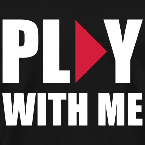 Play with me Tee shirts - T-shirt Premium Homme