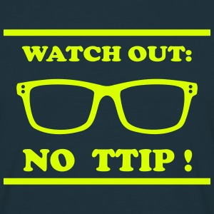 Watch out - TTIP T-shirts - Herre-T-shirt