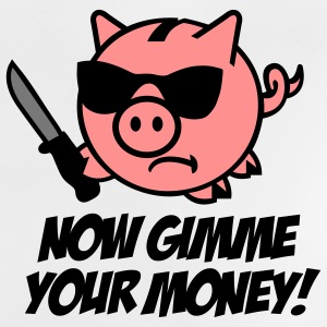 Now gimme your money - Spaarvarken Shirts - Baby T-shirt
