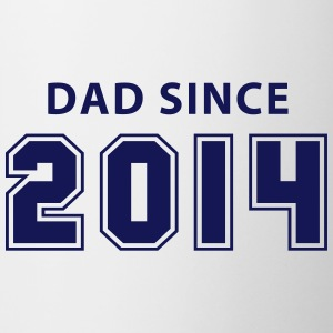 DAD since 2014 Tasse Mug - Tasse