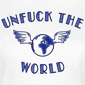 unfuck the world T-Shirts - Frauen T-Shirt