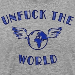unfuck the world T-Shirts - Männer Premium T-Shirt