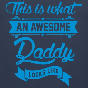This is what an awesome Daddy looks like Tank Tops - Männer Premium Tank Top