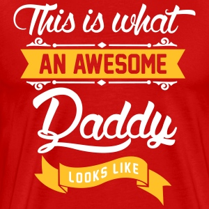 This is what an awesome Daddy looks like T-Shirts - Männer Premium T-Shirt