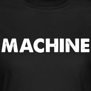 Machine T-Shirts - Women's T-Shirt