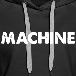 Machine Hoodies & Sweatshirts - Women's Premium Hoodie