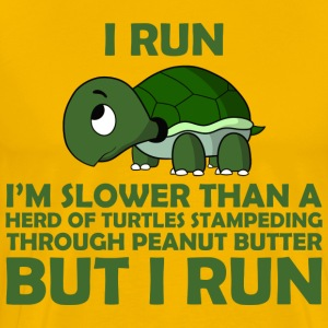 I Run. I'm Slower than a Turtle But I Run - Men's Premium T-Shirt