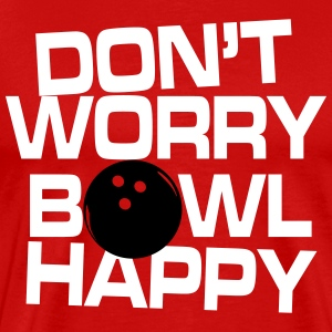 Don't worry bowl happy Tee shirts - T-shirt Premium Homme