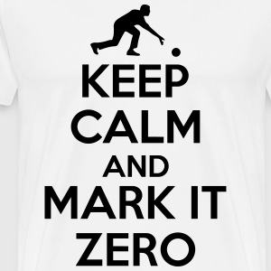 Bowling: Keep calm and mark it zero Magliette - Maglietta Premium da uomo