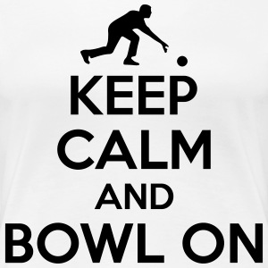 Bowling: Keep calm and bowl on T-shirts - Premium-T-shirt dam