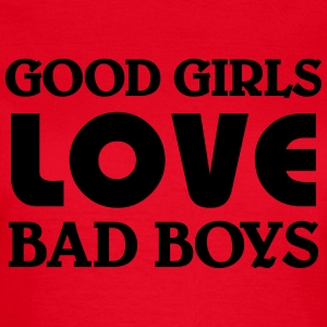 Good girls love bad Boys T-shirts - Vrouwen T-shirt