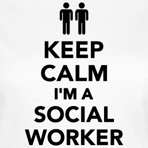 Keep calm I'm Social worker T-Shirts - Frauen T-Shirt