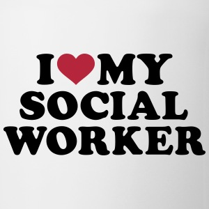 I love my Social Worker Flaschen & Tassen - Tasse