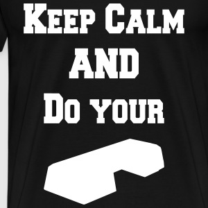 Keep calm and do your step T-skjorter - Premium T-skjorte for menn