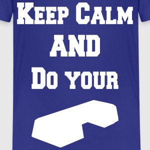 Keep calm and do your step T-shirts - Børne premium T-shirt