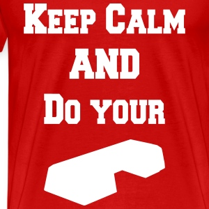 Keep calm and do your step Camisetas - Camiseta premium hombre