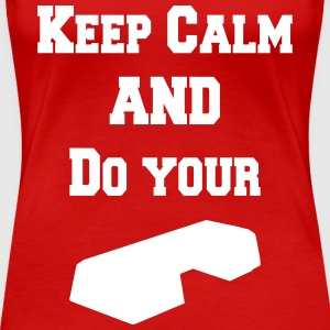 Keep calm and do your step Tee shirts - T-shirt Premium Femme